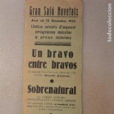 Cine: FOLLETO CINE LOCAL UN BRAVO ENTRE BRAVOS Y SOBRENATURAL, GRAN SALO NOVETATS 1935. Lote 114882331