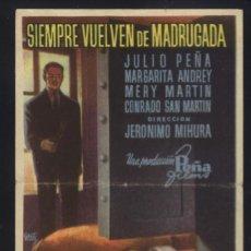 Cine: P-7193-SIEMPRE VUELVEN DE MADRUGADA (TEATRO BERGIDUM - PONFERRADA) JULIO PEÑA - MARGARITA ANDREY. Lote 116087251