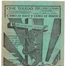 Flyers Publicitaires de films Anciens: MADRID CINE TOLEDO. PUBLICIDAD PELÍCULA CÓMO SE NACE Y CÓMO SE MUERE (RARO). Lote 117159243