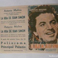 Cine: LA HIJA DE JUAN SIMON ANTONIO MOLINA FOLLETO DE MANO ORIGINAL ESTRENO SIN DOBLAR CON CINE IMPRESO. Lote 120111451
