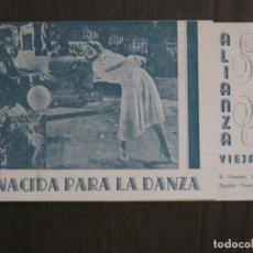 Cine: NACIDA PARA LA DANZA - PROGRAMA DE CINE-ALIANZA VIEJA -VER FOTOS-(C-4154). Lote 120950079