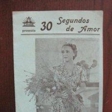 Cine: 30 SEGUNDOS DE AMOR - PROGRAMA DE CINE- CINE MODERNO -VER FOTOS-(C-4158). Lote 120951623