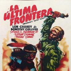 Cine: LA ÚLTIMA FRONTERA-DISTRIBUIDORA CESAR FILMS VALENCIA-PRINCIPAL CINEMA (NOVELDA)18.10 1947-IMPECABLE. Lote 122181291