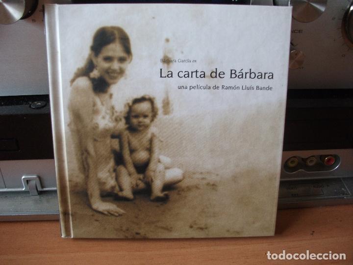 LA CARTA DE BARBARA. UNA PELICULA DE RAMON LLUIS BANDE.LIBRO - DVD.BARBARA GARCIA. ASTURIAS PEPETO (Cine - Folletos de Mano - Drama)