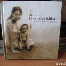 Cine: LA CARTA DE BARBARA. UNA PELICULA DE RAMON LLUIS BANDE.LIBRO - DVD.BARBARA GARCIA. ASTURIAS PEPETO. Lote 123115855