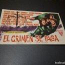 Cine: PROGRAMA DE MANO ORIG - EL CRIMEN SE PAGA - CINE DE PUEBLA DEL CARAMIÑAL . Lote 128114651
