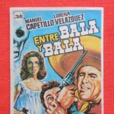 Cine: ENTRE BALA Y BALA, IMPECABLE SENCILLO ORIGINAL, MANUEL CAPETILLO, SIN PUBLICIDAD. Lote 128466711