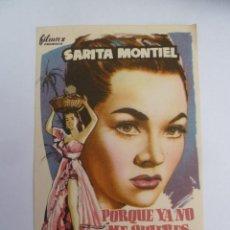 Flyers Publicitaires de films Anciens: PORQUE YA NO ME QUIERES SARA MONTIEL FOLLLETO DE MANO ORIGINAL ESTRENO. Lote 129157843