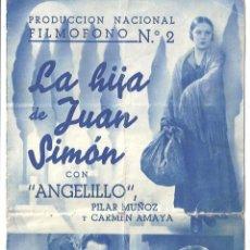 Cine: PTCC 018 LA HIJA DE JUAN SIMON PROGRAMA DOBLE FILMOFONO CINE ESPAÑOL ANGELILLO CARMEN AMAYA. Lote 133228154