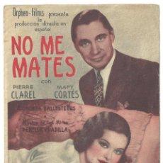 Cine: PTCC 018 NO ME MATES PROGRAMA DOBLE ORPHEA FILMS CINE ESPAÑOL PIERRE CLAREL MAPY CORTES. Lote 133228190