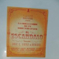 Cine: EL ESCANDALO - FOLLETO MANO ORIGINAL DOBLE - J L SAEZ DE HEREDIA ARMANDO CALVO MERCEDES IMPRESO. Lote 134008186