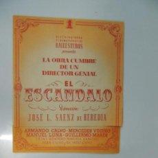 Cine: EL ESCANDALO - FOLLETO MANO ORIGINAL DOBLE - J L SAEZ DE HEREDIA ARMANDO CALVO MERCEDES BALLESTEROS . Lote 134008298