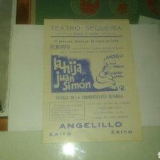 Cine: LA HIJA DE JUAN SIMON. TEATRO SEQUEIRA. CANTA ANGELILLO. EMPRESA R. ESPINO.. Lote 134083611