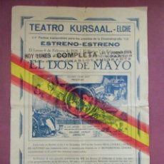 Cine: CINE. EL DOS DE MAYO.TEATRO KURSAAL DE ELCHE. 1928.RARO.. Lote 136149806