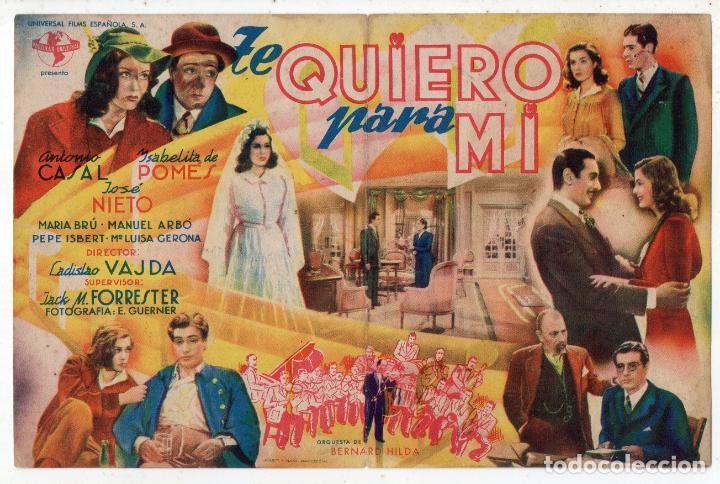 TE QUIERO PARA MI. AÑO 1946. ANTONIO CASAL, ISABELITA DE POMÉS, JOSÉ NIETO, PEPE ISBERT... (Cine - Folletos de Mano - Clásico Español)