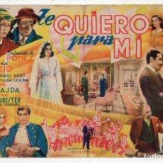 Cine: TE QUIERO PARA MI. AÑO 1946. ANTONIO CASAL, ISABELITA DE POMÉS, JOSÉ NIETO, PEPE ISBERT.... Lote 136708902