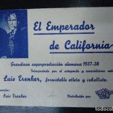 Cine: EL EMPERADOR DE CALIFORNIA ESTRENO TEMPORADA 1937-38 CON LUIS TRENKER FORMIDABLE ATLETA Y CABALLISTA. Lote 139575238