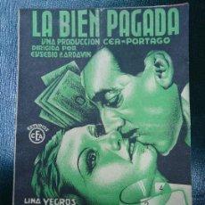 Cine: LA BIEN PAGADA 1936 LINA YEGROS Y ANTONIO PORTAGO HISPANIA TOBIS PUBLICIDAD TEATRO PRINCIPAL BIEN CO. Lote 139643958