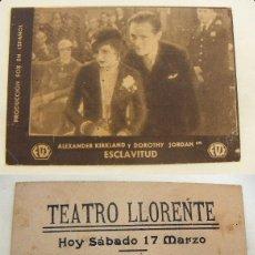 Cine: PROGRAMA TARJETA DE CINE ESCLAVITUD PUBLICIDAD TEATRO LLORENTE AÑOS 30. Lote 142486098