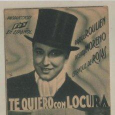 Cine: TE QUIERO CON LOCURA LOTE DE 2 PROGRAMAS DE MANO MARZO 1936 CINE COLON ROSITA MORENO RAOUL ROULIEN. Lote 145056170