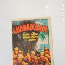 Cine: GUADALCANAL - FOLLETO MANO ORIGINAL SOLIGO ANTHONY QUINN 2ª GUERRA MUNDIAL IMPRESO. Lote 145802642