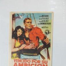 Flyers Publicitaires de films Anciens: VENCIDO POR SU AMBICION - FOLLETO MANO ORIGINAL SOLIGO ETTORE MANNI MARIA FRAU NILLA PIZZI IMPRESO. Lote 145843478