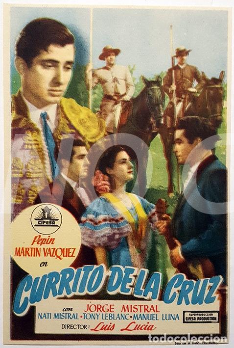 PACK 2 PROGRAMAS (SIMPLE Y DÍPTICO) DE LA PELÍCULA CURRITO DE LA CRUZ. SIN USO!!! (Cine - Folletos de Mano - Clásico Español)