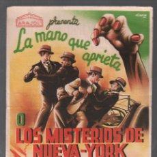 Cine: LA MANO QUE APRIETA O LOS MISTERIOS DE NUEVA YORK PROGRAMA SENCILLO EXCLUSIVAS ARAJOL CON PUBLICIDAD. Lote 147268262