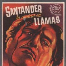 Flyers Publicitaires de films Anciens: SANTANDER LA CIUDAD EN LLAMAS - PROGRAMA SENCILLO CON PUBLICIDAD RF-2145 , BUEN ESTADO. Lote 149428534