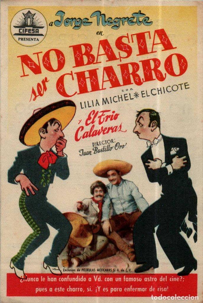 PROGRAMA CINE: NO BASTA SER CHARRO, JORGE NEGRETE, LILIA MICHEL, EL CHICOTE (Cine - Folletos de Mano - Ciencia Ficción)