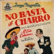 Folhetos de mão de filmes antigos de cinema: PROGRAMA CINE: NO BASTA SER CHARRO, JORGE NEGRETE, LILIA MICHEL, EL CHICOTE. Lote 149830294