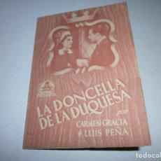 Folhetos de mão de filmes antigos de cinema: PROGRAMA DOBLE - LA DONCELLA DE LA DUQUESA - CARMEN GRACIAS Y LUIS PEÑA - CINE GOYA (GRANADA) - 1941. Lote 151702426