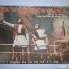 Cine: PROGRAMA DOBLE - LA VIDA FUTURA - H.G. WELLS - SALÓN NOVEDADES (ALICANTE) - 1936.. Lote 153652690