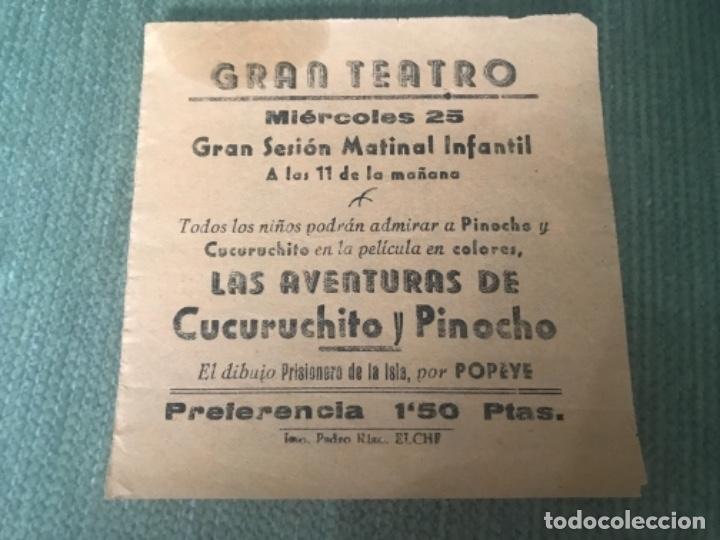 ANTIGUO PROGRAMA CINE GRAN TEATRO ELCHE AVENTURAS CUCURUCHITO Y PINOCHO (Cine - Folletos de Mano - Infantil)