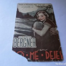 Cine: PROGRAMA DOBLE - NO ME DEJES - ELISABETH BERGNER - CENTRAL (BARCELONA) - AÑOS 30.. Lote 153711854