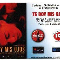 Cine: TE DOY MIS OJOS, CON LUIS TOSAR. INVITACIÓN DE PREESTRENO.. Lote 155167174