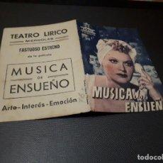 Cine: PROGRAMA DE MANO ORIG DOBLE - MUSICA DE ENSUEÑO - CINE TEATRO LIRICO. Lote 155440430