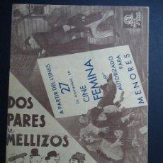Cine: DOS PARES DE MELLIZOS LAUREL Y HARDY ORIGINAL CON PUBLICIDAD DEL CINE FEMINA DOS PARES DE MELLIZO. Lote 157246550