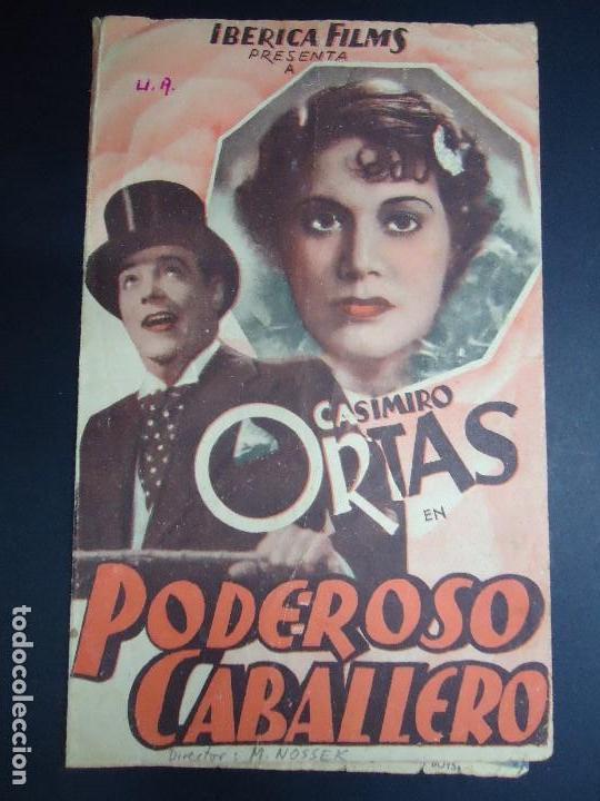 PODEROSO CABALLERO 1939 CASIMIRO ORTAS DIRECTOR MAX NOSSECK IBERICA FILMS BIEN CONSERVADO (Cine - Folletos de Mano - Comedia)