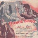 Cine: EL AMOR BRUJO - MUY GRANDE - SIN PUBLICIDAD. Lote 160605158