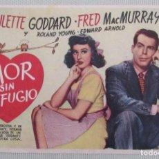 Cine: PROGRAMA FOLLETO MANO CINE. AMOR SIN REFUGIO. PAULETTE GODDARD. FRED MAC MURRAI. ORIGINAL. Lote 160813170