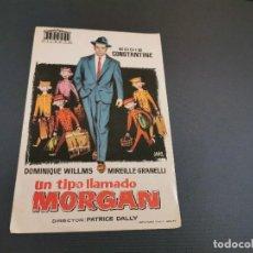 Cine: PROGRAMA DE MANO ORIG - UN TIPO LLAMADO MORGAN - SIN CINE . Lote 169454528