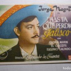 Flyers Publicitaires de films Anciens: PROGRAMA HASTA QUE PERDIO JALISCO -JORGE NEGRETE PUBLICIDAD. Lote 170083672