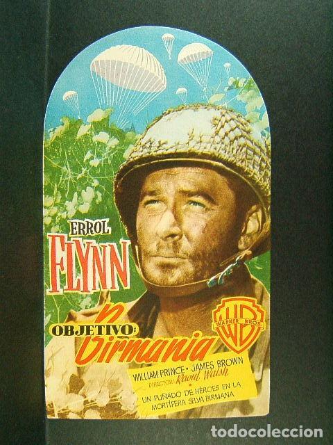 OBJETIVO : BIRMANIA-RAOUL WALSH-ERROL FLYNN-WILLIAM PRINCE-JAMES BROWN-AÑOS 50. (Cine - Folletos de Mano - Bélicas)
