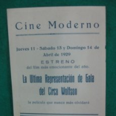 Flyers Publicitaires de films Anciens: PROGRAMA DE CINE DE LA ULTIMA REPRESENTACION DE GALA DEL CIRCO WOLFSON. CINE MODERNO BARCELONA 1929.. Lote 172476477