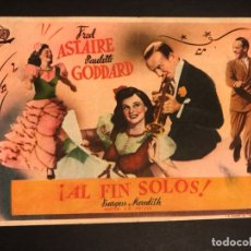 Cine: PROGRAMA AL FIN SOLOS.FRED ASTAIRE PAULETTE GODDARD.CON PUBLICIDAD. Lote 173428393