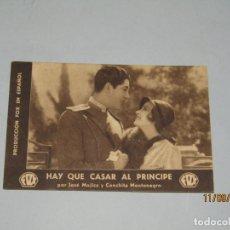 Cine: ANTIGUO PROGRAMA DE MANO HAY QUE CASAR AL PRÍNCIPE POR JOSÉ MOJICA Y CONCHITA MONTENEGRO - AÑO 1935. Lote 176284555