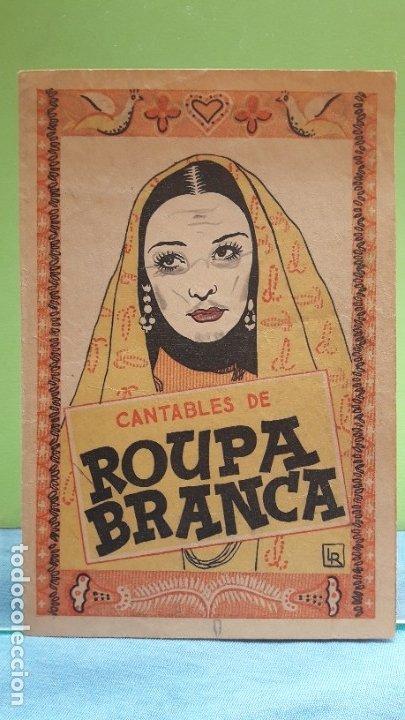 FOLLETO DE MANO DE CINE, 1945. CANTABLES DE ROUPA BRANCA (LETRA ESPAÑOL/PORTUGUÉS) (Cine - Folletos de Mano - Musicales)