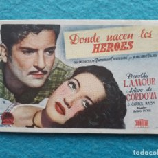 Cine: DONDE NACEN LOS HÉROES. AÑO 1948. DOROTHY LAMOUR, ARTURO DE CORDOVA, J. CARROL NAISH.... Lote 178201496