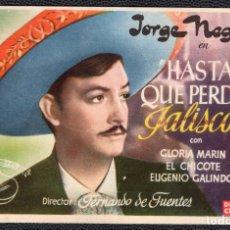 Cine: HASTA QUE PERDIO JALISCO - FOLLETO DE MANO (13,5 CM. X 8,7 CM) -ORIGINAL- PUBLICIDAD EN REVERSO. Lote 178334335